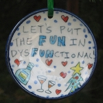 Let's put the FUN in dysFUNctional! - ornament