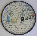 Wally convinces Jesus Christ to raise The Dead - salad plate  - OUT OF STOCK. SHIPS ON 9/14/20