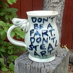 Don't be a fart. Don't steal art. - 12 ounce mug