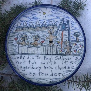 Wally sees Paul Soldner's legendary hot tup brie cheese extruder - salad plate