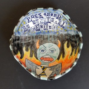 """Possessed by Political Demons"" - art bowl - ONE OF A KIND."