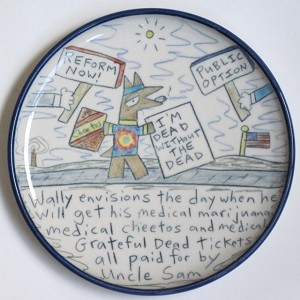 Wally envisions the day when he will get his medical marijuana paid for by Uncle Sam - salad plate