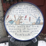 Wally learns the true meaning of horror when his mom joins Facebook - 8 inch plate - OUT OF STOCK. SHIPS ON MARCH 22, 2021