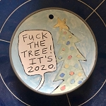 Fuck the tree! It's 2020. - ornament - NEW! - SHIPS ON 11/8/20