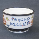Psycho Killer - cat bowl - ONE (1) IN STOCK.